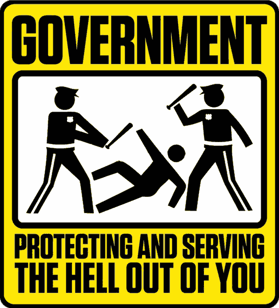 Goverment: Protecting and Serving the Shit Out of You, sign by Libery Maniacs